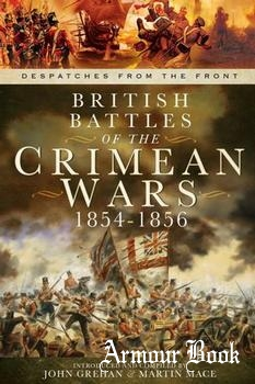 British Battles of the Crimean Wars 1854-1856 [Despatches from the Front]
