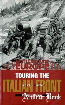 Touring the Italian Front 1917-1919 [Battleground Europe]