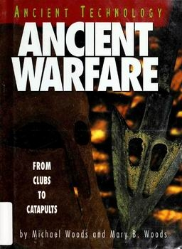 Ancient Warfare: From Clubs to Catapults [Runestone Press]