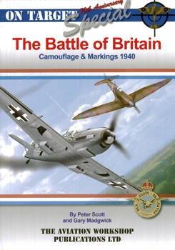 The Battle of Britain: Camouflage & Markings 1940 [On Target Special 09]
