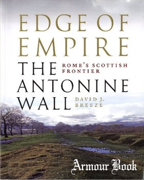 Edge of Empire: Rome's Scottish Frontier: The Antonine Wall [Birlinn Limited]