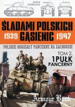 1 Pulk Pancerny [Sladami Polskich Gasienic Tom 2]