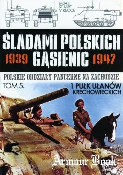 1 Pulk Ulanow Krechowieckich [Sladami Polskich Gasienic Tom 5]