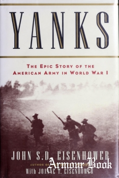 Yanks: The Epic Story of the American Army in World War I [The Free Press]