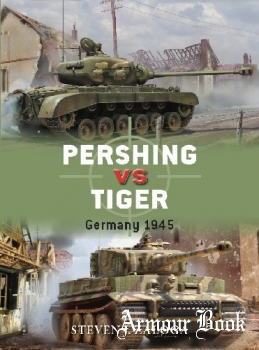 Pershing vs Tiger: Germany 1945 [Osprey Duel 80]