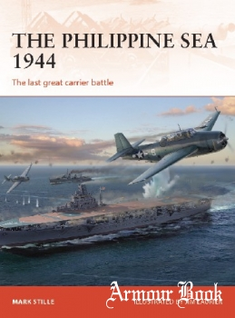 The Philippine Sea 1944: The last great carrier battle [Osprey Campaign 313]