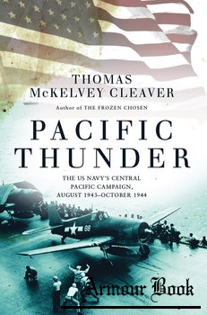 Pacific Thunder: The US Navy's Central Pacific Campaign, August 1943-October 1944 [Osprey General Military]