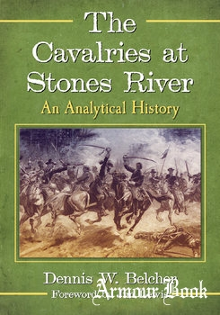 The Cavalries at Stones River: An Analytical History [McFarland & Company]