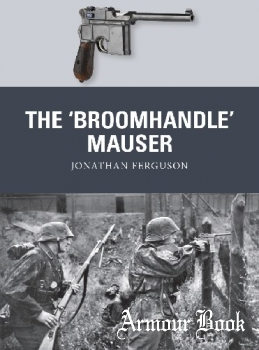 The 'Broomhandle' Mauser [Osprey Weapon 58]