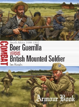 Boer Guerrilla vs British Mounted Soldier: South Africa 1880-1902 [Osprey Combat 26]