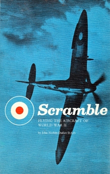 Scramble: Flying the Aircraft of World War II [Speed & Sports Publications]