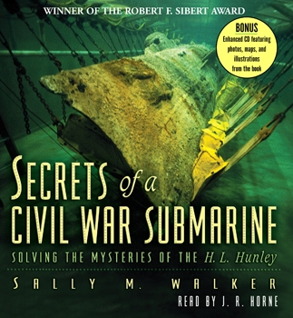 Secrets of a Civil War Submarine: Solving the Mysteries of the H. L. Hunley [Carolrhoda Books]
