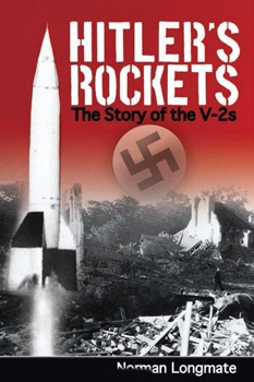 Hitler's Rockets: The Story of the V-2s [Skyhorse Publishing/Frontline Books]