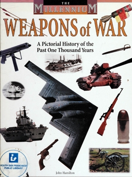 Weapons of War: A Pictorial History of the Past One Thousand Years [Abdo Publishing]