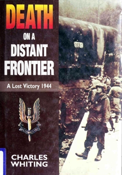 Death on a Distant Frontier: A Lost Victory 1944 [Sarpedon]