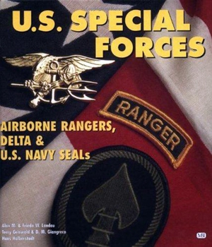 U.S. Special Forces: Airborne Rangers, Delta & U.S. Navy SEALs [MBI Publishing Company]