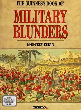 The Guinness Book of Military Blunders [Guinness Publishing]