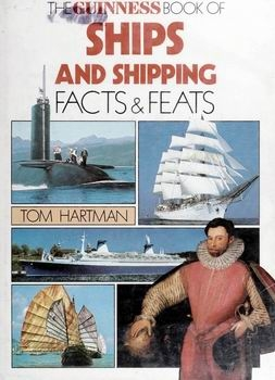The Guinness Book of Ships and Shipping: Facts & Feats [Guinness Superlatives]