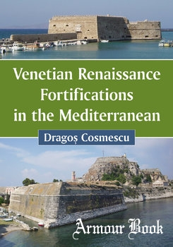 Venetian Renaissance Fortifications in the Mediterranean [McFarland & Company]