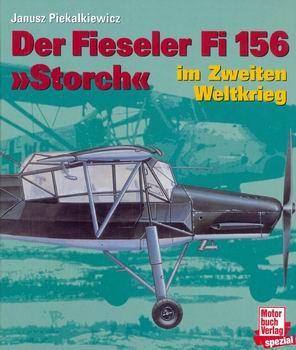 Der Fieseler Fi-156 Storch Im Zweiten Weltkrieg [Motorbuch Verlag]