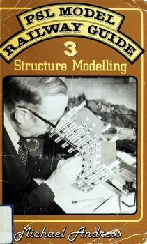 PSL Model Railway Guide 3: Structure Modelling [Patrick Stephens]