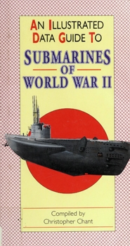 An Illustrated Data Guide to Submarines of World War II [Tiger Books International]