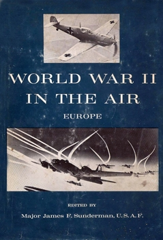World War II in the Air: Europe [Bramhall House]
