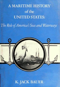 A Maritime History of the United States: The Role of America's Seas and Waterways [University of South Carolina Press]