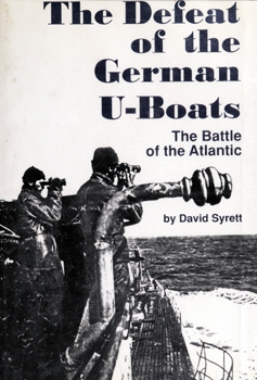 The Defeat of the German U-Boats [University of South Carolina Press]