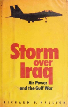 Storm Over Iraq: Air Power and the Gulf War [Smithsonian Institution Press]