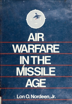 Air Warfare in the Missile Age [Smithsonian Institution Press]