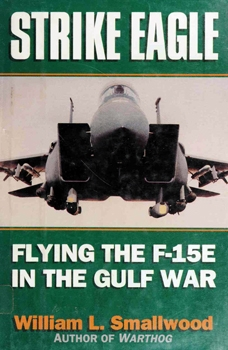 Strike Eagle: Flying the F-15E in the Gulf War [Brassey's]