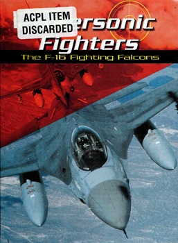 The F-16 Fighting Falcons [Supersonic Fighters]
