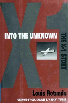 Into the Unknown: The X-1 Story [Smithsonian Institution Press]