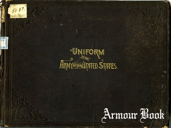 Uniform of the Army of the United States 1882 [Thomas Hunter]