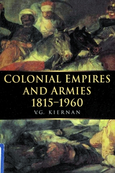 Colonial Empires and Armies, 1815-1960 [McGill-Queen's University Press]