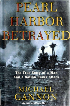 Pearl Harbor Betrayed [Henry Holt and Company]