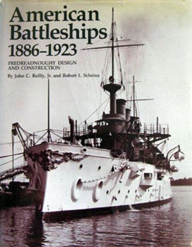 American Battleships, 1886-1923: Predreadnought Design and Construction [Naval Institute Press]