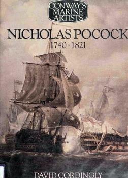Nicholas Pocock 1740-1821 [Conway's Marine Artists]