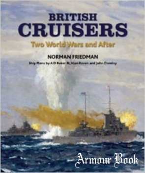 British Cruisers: Two World Wars and After [Seaforth Publishing]