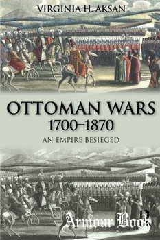 Ottoman Wars, 1700-1870: An Empire Besieged [Routledge]
