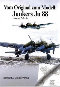 Vom Original zum Modell: Junkers Ju-88 [Bernard & Graefe Verlag]