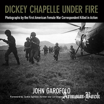 Dickey Chapelle Under Fire [Wisconsin Historical Society Press]
