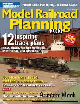 Model Railroad Planning 2013 [Model Railroad Special]