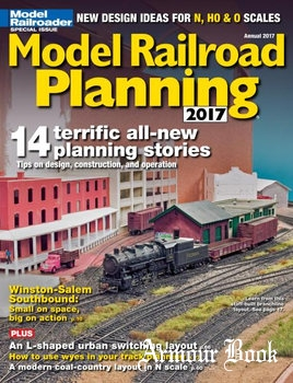 Model Railroad Planning 2017 [Model Railroad Special]