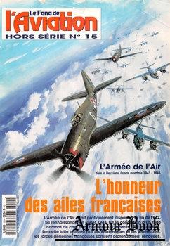 L'Honneur des Ailes Francaises: L'Armee de L'Air 1943-1945 [Le Fana de L'Aviation Hors Serie №15]