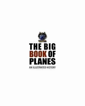 The Big Book of Planes: An Illustrated History [Murray Books]