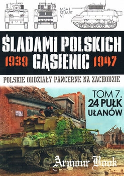 24 Pulk Ulanow [Sladami Polskich Gasienic 1939-1947 Tom 7]
