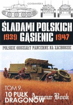 10 Pulk Dragonow [Sladami Polskich Gasienic 1939-1947 Tom 9]