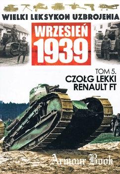 Czolg lekki Renault FT  [Wielki Leksykon Uzbrojenia Wrzesien 1939 Tom 5]